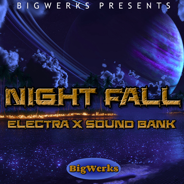 New ! Night Fall - Electra X #1 In High Quality Sounds - Trap|R&b|Hip Hop|VST 1