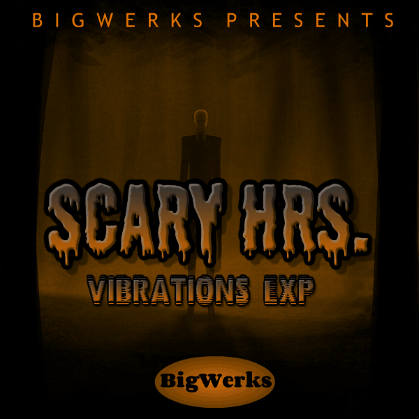 New ! Vibrations EXP - Scary Hrs. 1